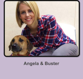 Angela & Buster