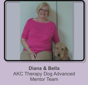 Diana & Bella AKC Therapy Dog Advanced Mentor Team