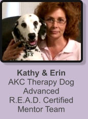 Kathy & ErinAKC Therapy Dog Advanced R.E.A.D. Certified Mentor Team